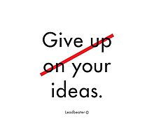 Give your ideas. Photographic Print