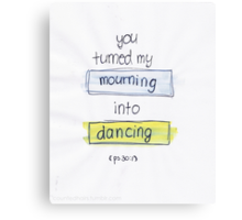 Psalm 30:1 - Mourning to dancing Canvas Print