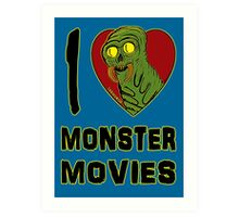 I Love Monster Movies Art Print