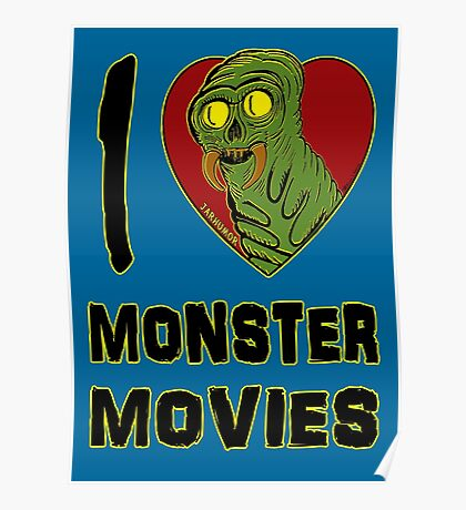 I Love Monster Movies Poster