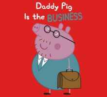 Daddy Pig Is the Business by Russ Jericho