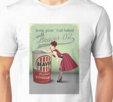 Beaver Oil - Keep your 'rod lubed! Unisex T-Shirt