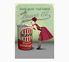 Beaver Oil - Keep your 'rod lubed! T-Shirt