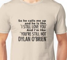 Still not Dylan - T Unisex T-Shirt