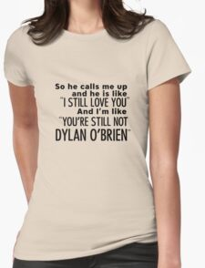 Still not Dylan - T Womens Fitted T-Shirt