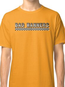 Bad Manners Design Classic T-Shirt
