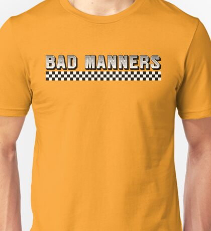 Bad Manners Design Unisex T-Shirt