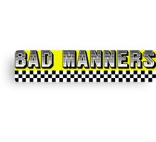 Bad Manners Design Canvas Print