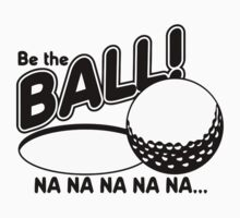 Be The Ball - Caddy Shack T-Shirt