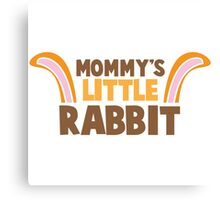 Mommy's little rabbit with cute bunny ears Canvas Print