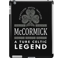Scotland wales Ireland McCORMICK a true celtic legend-T-shirts & Hoddies iPad Case/Skin