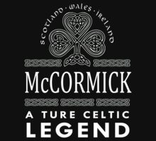 Scotland wales Ireland McCORMICK a true celtic legend-T-shirts & Hoddies by elegantarts