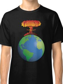 Nuclear explosion on Earth Classic T-Shirt