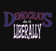 Democrats Do It Liberally by G. Patrick Colvin