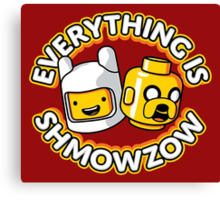 Everything Is Shmowzow ! Canvas Print