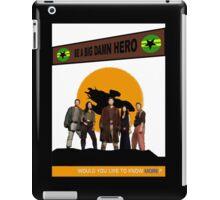 Be A Big Damn Hero iPad Case/Skin