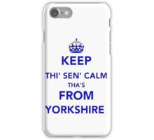 Keep Thi Sen Calm Thas From Yorkshire iPhone Case/Skin