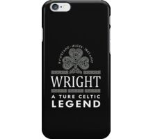 Scotland wales Ireland WRIGHT a true celtic legend-T-shirts & Hoddies iPhone Case/Skin
