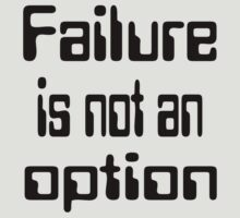 Failure is not an option by Donna Adamski