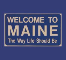 Welcome to Maine by AuntyReni