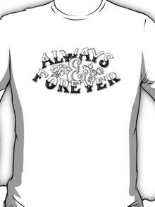 Always & Forever Handlettering T-Shirt