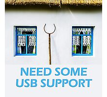 Need some USB support Photographic Print