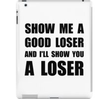 Good Loser iPad Case/Skin
