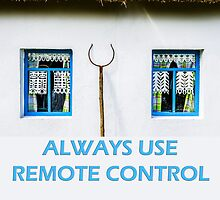 Always use remote control by luckypixel