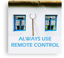 Always use remote control Canvas Print