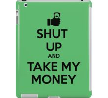 Take my Money iPad Case/Skin