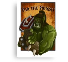 For the Horde! Canvas Print