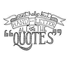 Hand Letter All The Quotes Photographic Print