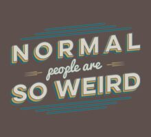 Normal People Are So Weird Kids Clothes