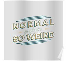 Normal People Are So Weird Poster