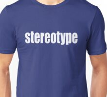 Stereotype Unisex T-Shirt