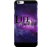 Life is meant to be this rewarding iPhone Case/Skin
