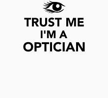 Trust me I'm a Optician Womens Fitted T-Shirt