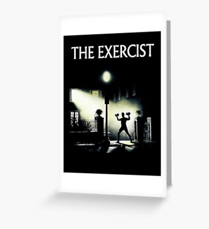 The Exercist Greeting Card