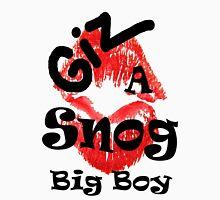 Giz a Snog Big Boy - Valentines Tee! T-Shirt
