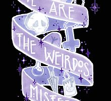 We Are The Weirdos by taliaAF