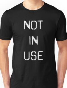 Not In Use - Black Unisex T-Shirt