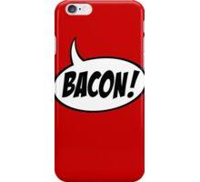Speech Balloon - Bacon! iPhone Case/Skin