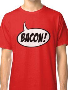 Speech Balloon - Bacon! Classic T-Shirt