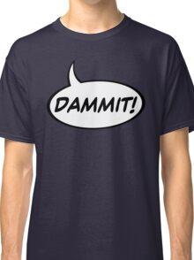 Speech Balloon - Dammit! Classic T-Shirt