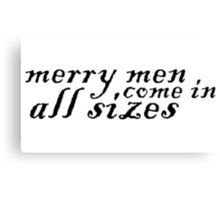 Merry Men, Come In All Sizes Canvas Print
