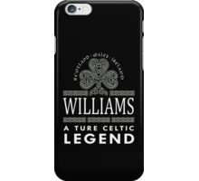 Scotland wales Ireland WILLIAMS a true celtic legend-T-shirts & Hoddies iPhone Case/Skin