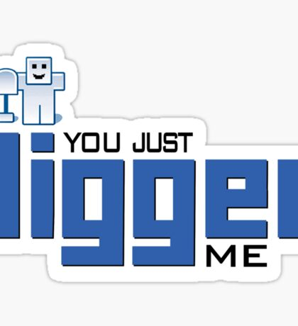 You just DIGGed me Sticker