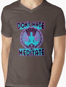 DON'T HATE, MEDITATE. Mens V-Neck T-Shirt