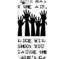 Don't Shoot Police iPhone Case/Skin