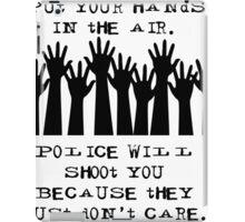 Don't Shoot Police iPad Case/Skin